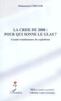 La crise de 2008 : pour qui sonne le glas ? : grande transhumance du capitalisme
