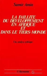 La faillite du développement en Afrique et dans le tiers monde : une analyse politique
