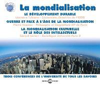 La mondialisation : trois conférences de l'Université de tous les savoirs