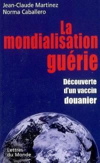 La mondialisation guérie : découverte du vaccin douanier
