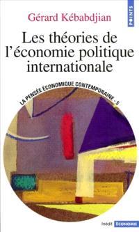 La pensée économique contemporaine. Volume 4, Les théories de l'économie politique internationale