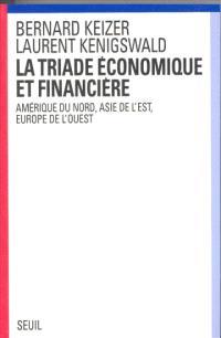 La triade économique et financière : Amérique du Nord, Asie du Sud-Est, Europe de l'Ouest
