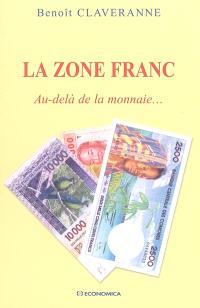 La zone franc : au-delà de la monnaie...