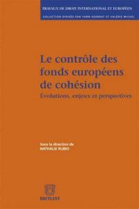 Le contrôle des fonds européens de cohésion : évolutions, enjeux et perspectives