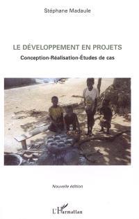Le développement en projets : conception, réalisation, études de cas