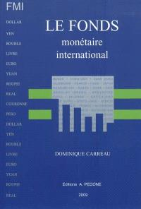 Le Fonds monétaire international, FMI