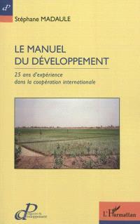 Le manuel du développement : 25 ans d'expérience dans la coopération internationale