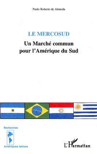 Le Mercosud : un marché commun pour l'Amérique du Sud