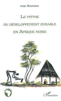 Le mythe du développement durable en Afrique noire