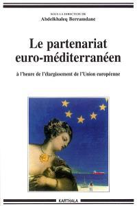 Le partenariat euro-méditerranéen : à l'heure du cinquième élargissement de l'Union européenne