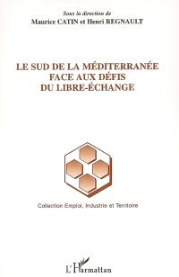 Le Sud de la Méditerranée face aux défis du libre-échange