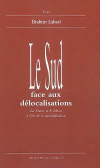 Le Sud face aux décolonisations : la France et le Maroc à l'ère de la mondialisation