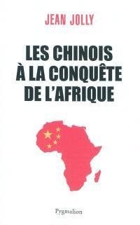 Les Chinois à la conquête de l'Afrique