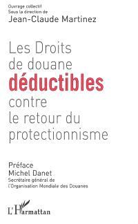 Les droits de douane déductibles contre le retour du protectionnisme