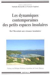Les dynamiques contemporaines des petits espaces insulaires : de l'île-relais aux réseaux insulaires