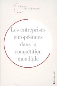 Les entreprises européennes dans la compétition mondiale