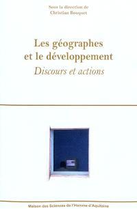 Les géographes et le développement : discours et actions