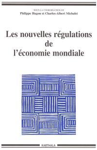 Les nouvelles régulations de l'économie mondiale