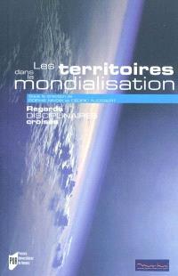 Les territoires dans la mondialisation : regards disciplinaires croisés