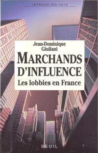 Marchands d'influence : les lobbies en France