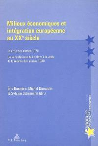 Milieux économiques et intégration européenne au XXe siècle : la crise des années 1970, de la conférence de La Haye à la veille de la relance des années 1980