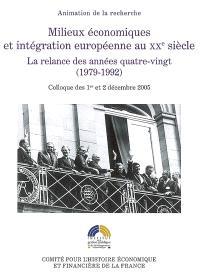 Milieux économiques et intégration européenne au XXe siècle : la relance des années quatre-vingts (1979-1992)