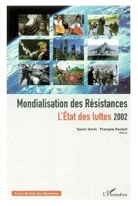 Mondialisation des résistances : l'état des luttes 2002