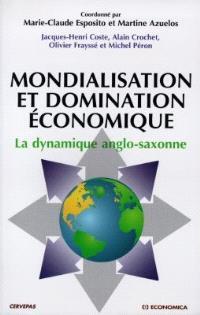 Mondialisation et domination économique : la dynamique anglo-saxonne
