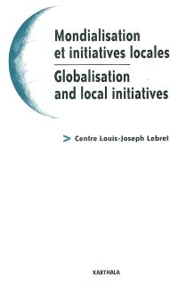 Mondialisation et initiatives locales = Globalisation and local initiatives