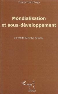 Mondialisation et sous-développement : la réalité des pays pauvres