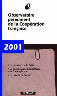 Observatoire permanent de la coopération française : rapport 2001