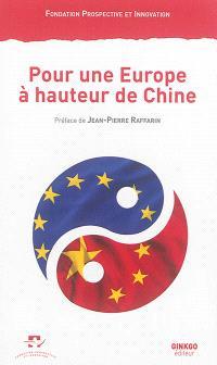Pour une Europe à hauteur de Chine