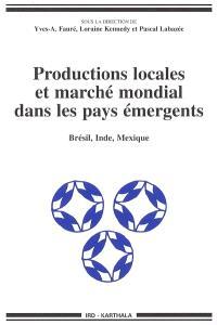 Productions locales et marché mondial dans les pays émergents : Brésil, Inde, Mexique