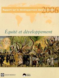 Rapport sur le développement dans le monde 2006 : équité et développement