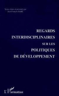 Regards interdisciplinaires sur les politiques de développement