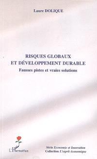 Risques globaux et développement durable : fausses pistes et vraies solutions