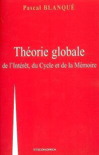 Théorie globale de l'intérêt, du cycle et de la mémoire