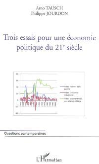 Trois essais pour une économie politique du 21e siècle : mondialisation, gouvernance mondiale, marginalisation