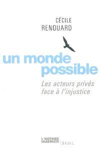 Un monde possible : les acteurs privés face à l'injustice