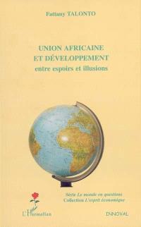 Union africaine et développement : entre espoirs et illusions
