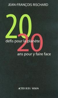 Vingt défis pour la planète, vingt ans pour y faire face