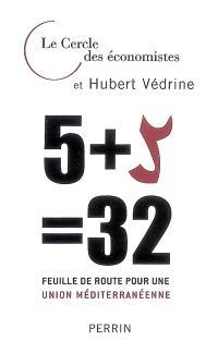 5 + 5 = 32 : feuille de route pour une Union méditerranéenne