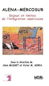 Alena et Mercosur : enjeux et limites de l'intégration américaine