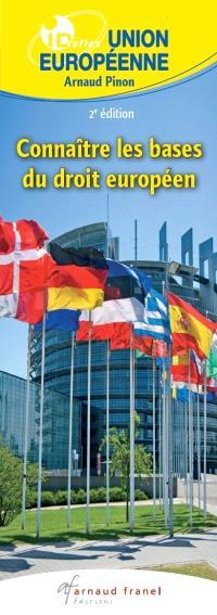 Connaitre les bases du droit européens
