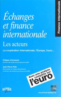 Echanges et finance internationale : les acteurs : la coopération internationale, l'Europe, l'euro