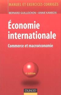 Economie internationale : commerce international et problèmes monétaires internationaux