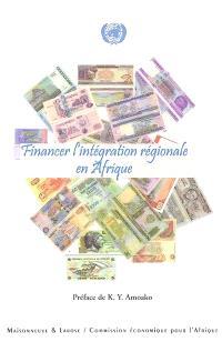 Financer l'intégration régionale en Afrique