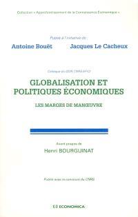 Globalisation et politiques économiques : les marges de manoeuvre : colloque du GDR CNRS-EFIQ, Pau, 25 et 26 juin 1998