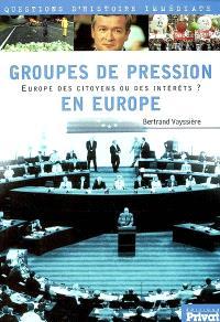 Groupes de pression en Europe : Europe des citoyens ou des intérêts ?
