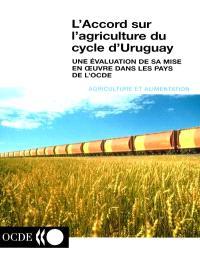 L'accord sur l'agriculture du cycle d'Uruguay : une évaluation de sa mise en oeuvre dans les pays de l'OCDE